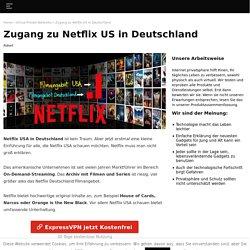 Netflix USA in Deutschland: Mit einem VPN kein Problem.