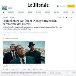 Le duel entre Netflix et Disney s'invite à la cérémonie des Oscars