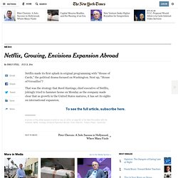Netflix, Growing, Envisions Expansion Abroad - NYTimes.com