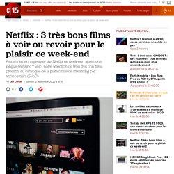 Netflix : 3 très bons films à voir ou revoir pour le plaisir ce week-end