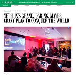 Netflix's Grand, Daring, Maybe Crazy Plan to Conquer the World