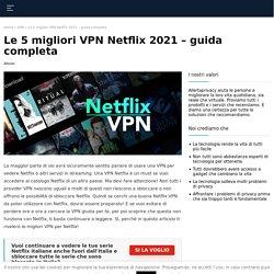 VPN Netflix: quali sono le migliori?