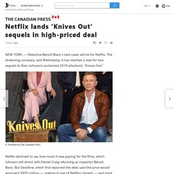 Netflix lands 'Knives Out' sequels in high-priced deal