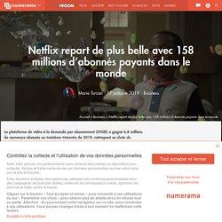 Netflix repart de plus belle avec 158 millions d'abonnés payants dans le monde - Business