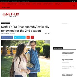 Netflix's '13 Reasons Why' Officially Renowned For The 2nd Season