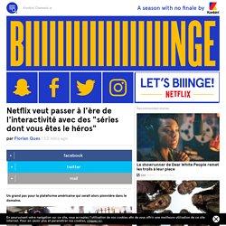 """Netflix veut passer à l'ère de l'interactivité avec des """"séries dont vous êtes le héros"""""""