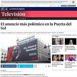 Netflix crea polémica por el anuncio de Narcos en Puerta del Sol