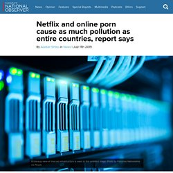 Netflix and online porn cause as much pollution as entire countries, report says
