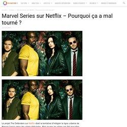Marvel Series sur Netflix – Pourquoi ça a mal tourné ?