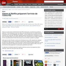 Vimeo et Netflix préparent l'arrivée de l'Ultra HD