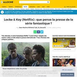 Locke & Key (Netflix) : que pense la presse de la série fantastique ? - News Séries à la TV