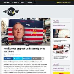 Netflix vous propose un Faceswap avec ses héros