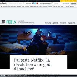 J'ai testé Netflix : la révolution a un goût d'inachevé