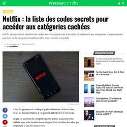 Netflix : la liste des codes secrets pour accéder aux catégories cachées
