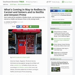 What's Coming in May to Redbox in Carmel and Somers and to Netflix and Amazon Prime