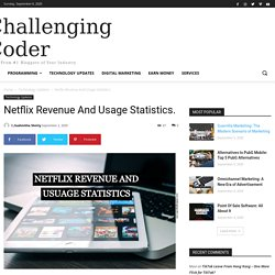 Netflix Revenue and Usage Statistics.  - Challenging Coder