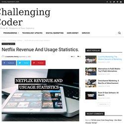 Netflix Revenue and Usage Statistics. - Challenging Coder