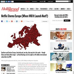 Netflix Storms Europe (Where Will It Launch Next?)
