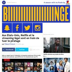 Aux Etats-Unis, Netflix et le streaming légal sont en train de tuer le piratage
