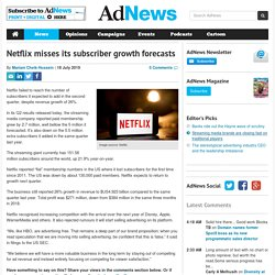 Netflix misses its subscriber growth forecasts
