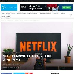 NETFLIX MOVIES THEATER: JUNE 2020- Part-II - AryanPages