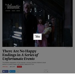 There Are No Happy Endings in A Series of Unfortunate Events