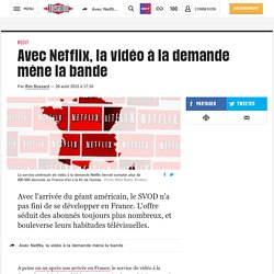 Libé : Avec Netflix, la vidéo à la demande mène la bande (vs Canalplay + enjeux)