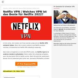 Netflix VPN - Welches VPN ist das Beste für Netflix 2020