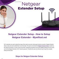 Netgear Extender Setup - How to Setup Netgear Extender - Mywifiext.net