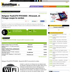 Netgear Push2TV PTV3000 : Quand le Wi-Fi rencontre la vidéo