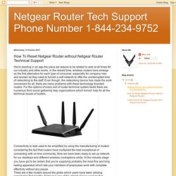 Netgear Router Tech Support Phone Number 1-844-234-9752: How To Reset Netgear Router without Netgear Router Technical Support