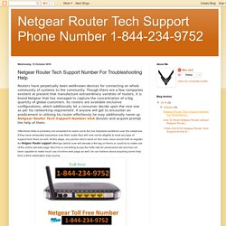 Netgear Router Tech Support Phone Number 1-844-234-9752: Netgear Router Tech Support Number For Troubleshooting Help