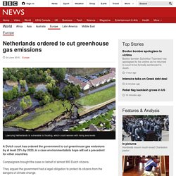 Netherlands ordered to cut greenhouse gas emissions - BBC News