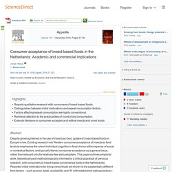 Appetite Volume 107, 1 December 2016 Consumer acceptance of insect-based foods in the Netherlands: Academic and commercial implications