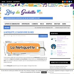 La netiquette, le savoir vivre du webBlog de Geekette