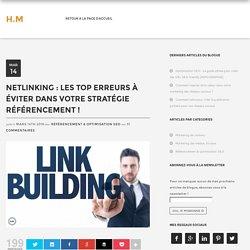 Netlinking : Les top erreurs à éviter dans votre stratégie !