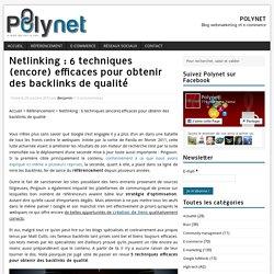 Netlinking : 6 techniques (encore) efficaces pour obtenir des backlinks de qualité