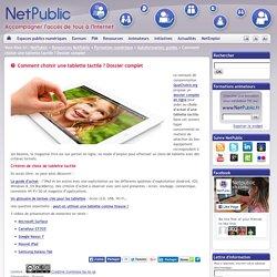 Comment choisir une tablette tactile ? Dossier complet