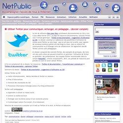 Utiliser Twitter pour communiquer, échanger, en pédagogie… (dossier complet)
