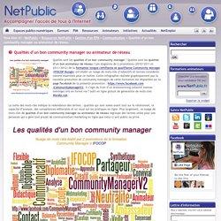 Qualités d'un bon community manager ou animateur de réseau