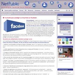 Net Public :9 conseils pour protéger sa vie privée sur Facebook