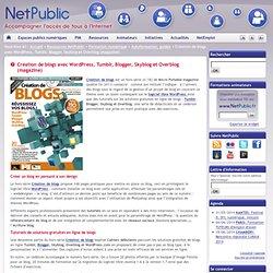 Création de blogs avec WordPress, Tumblr, Blogger, Skyblog et Overblog (magazine)