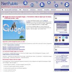 Google Documents et Google Images : 4 formations vidéo en ligne (par le réseau d'EPN des Landes : AMI)