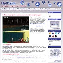 Edward Hopper pour les enfants : jeux en ligne et dossier pédagogique