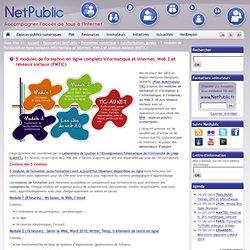 5 modules de formation en ligne complets informatique et Internet, Web 2 et réseaux sociaux (PMTIC)