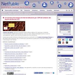 12 tutoriels informatique et internet débutants par l'EPN de la Maison des Squares de Rennes (35)