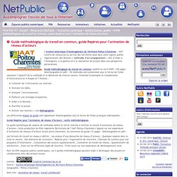 Guide méthodologique du travail en commun et guide Repères pour l'animation de réseau d'acteurs