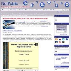 Photo numérique et logiciels libres : Créer, traiter, développer ses clichés