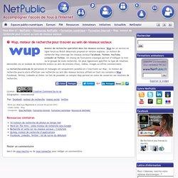 Wup, moteur de recherche pour trouver au sein de réseaux sociaux