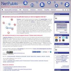 Comment savoir qui recueille des traces sur votre navigation Internet ?
